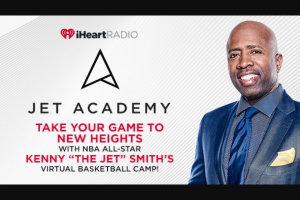 "Iheartmedia – Take Your Game To New Heights With Nba All-Star Kenny ""the Jet"" Smith's Virtual Basketball Camp Sweepstakes"
