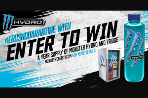 "Monster Energy – #crushquarantine With Monster Hydro – Win (1) ""Grand Prize"" is available"
