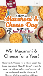 Reser's Fine Foods – Main St Bistro National Macaroni & Cheese Day – Win Prize package consists of FREE Macaroni and Cheese for a Year