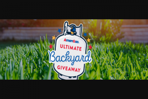 Amerigas – Ultimate Backyard Giveaway 2020 – Win charges)