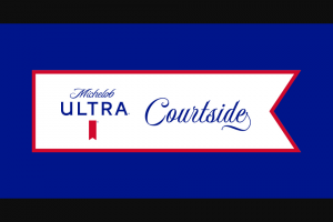 """Anheuser-Busch – Michelob Ultra Courtside – Win a virtual """"Michelob ULTRA Courtside Viewing Experience"""" for one (1) game during the regular season of the 2020 NBA season (""""Experience"""")."""