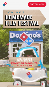 Domino's – Homemade Film Fest Contest – Win is one (1) Grand Prize available