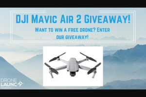 Drone Launch Academy – July 2020 Mavic Air Giveaway Sweepstakes