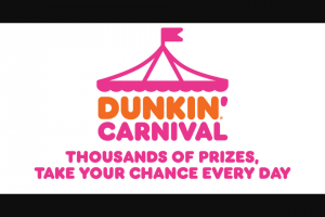 Dunkin Brands – Dunkin' Carnival – Win A trip for two to winner's choice of a city in the United States