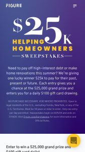Figure Technologies – Helping Homeowners – Win a $100 Amazon Gift Card and one Grand Prize Winner of the Campaign will receive $25000 USD