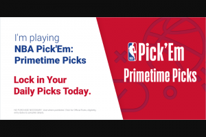 Nba – Pick 'em Primetime Picks Challenge – Win email within 6-8  weeks following the conclusion of the respective Prediction Period