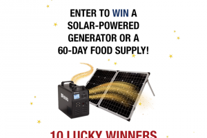 4patriots – Solar Power Generator – Win Patriot Power Generator [$3997.00 Value] 2nd & 3rd PRIZE 8-Week Supply of Survival Food [$536.00 Value] 4th – 10th PRIZE 1-Week Supply of Survival Food [$114.00 Value]