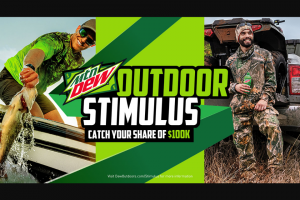 Pepsi-Cola – Mtn Dew Outdoor Stimulus Offer – Win a $20.00 payment which may be used towards your fishing or hunting license from the 2019-2020  season