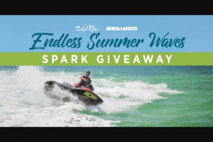 Salt Life – Endless Summer Waves Spark Giveaway – Win of a Sea-Doo SPARK and Trailer along with a Pair of Salt Life Optics Sunglasses and a$250.00 Gift Code to SaltLifecom
