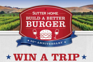 Sutter Home – Win A Trip To NAPA – Win a trip for two to NAPA Valley California in October 2020.