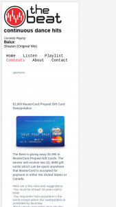 The Beat – $1000 Mastercard Prepaid Gift Card – Win two (2) $500 gift cards which can be spent anywhere that MasterCard is accepted for payment in either the United States or Canada