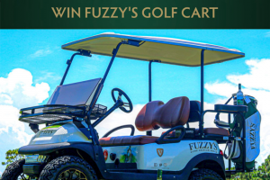 Anheuser-Busch Fuzzy Vodka – Fuzzy's Golf Cart – Win one Fuzzy's Vodka golf cart