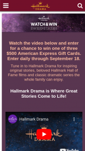 Crown Media – Hallmark Drama Watch & Win – Win (1) five hundred dollar (US $500) American Express gift card (or a similar general-purpose prepaid card from another issuer).
