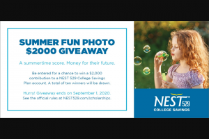 First National Bank Of Omaha – Nest 529 Summer Fun Photo Drawing – Win $2000 in the form of a contribution to a NEST Direct College Savings Plan account established by Sponsor for the benefit of the Beneficiary designated by Winner