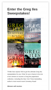Harpercollins – Greg Iles – Win $73.96 Estimated retail value total prizes $739.60