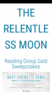 Macmillan – The Relentless Moon Reading Group Gold – Win a(n) one (1) finished copy of THE RELENTLESS MOON by Mary Robinette Kowal