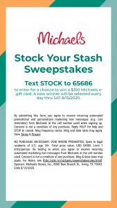 Michaels – Stock Your Stash – Win each Entry Period for a total of (14) prizes