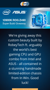 NEWEGG – Intel & Asus 10900k Super Build Giveaway – Win One Custom Intel ASUS Gaming Desktop (ARV $4500.00) Total ARV of all prizes offered $4500.00.