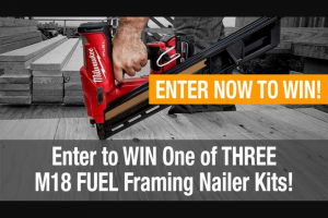 Pro Tool Reviews – Milwaukee M18 Fuel Framing Nailers Giveaway Sweepstakes