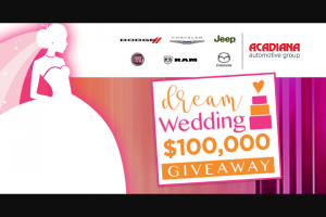Cumulus Radio – $100000 Dream Wedding Winning List Contest – Louisiana Only – Win a $100000 credit that may be used for any available product project or services that is available or provided by one or more of the participating sponsors