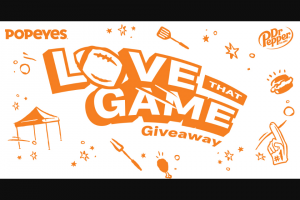 """Dr Pepper – Popeyes Love That Game Giveaway – Win the """"Home Tailgate Package"""" consisting of one $9000.00 check for spending money"""