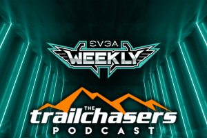 EVGA – Weekly Live Stream With Trailchasers Sweepstakes