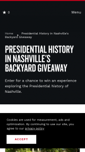 Nashville Convention & Visitors Corp – Presidential History In Nashville's Backyard Giveaway Sweepstakes