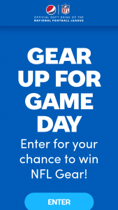 Pepsi-Cola – 2020 Pepsi Gear Up For Game Day – Win Description # Available Actual Retail Value (ARV) NFLshopcom Gift Card 50 $500 NFLshopcom Gift Card 200 $50