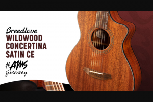 American Musical Supply – Breedlove Wildwood Giveaway Sweepstakes