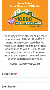 Arm & Hammer – $10000 No Place Like Home – Win Prize awarded by check in the name of the winner
