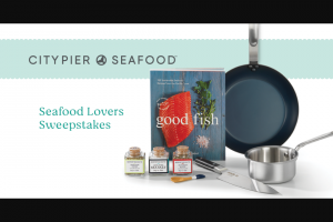 City Pier Seafood – Seafood Lovers – Win a Grand Prize package that includes a) A City Pier Seafoods