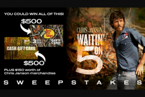 CMT – Chris Janson Waitin' On 5 – Win Bass Pro Shops gift card One $500.00 cash gift card Winner's choice of Chris Janson merchandise from wwwchrisjansonshopmusictodaycom/store totaling no more than $150.00.