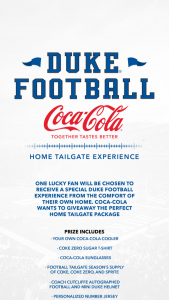 Coca-Cola – Duke Football Home Tailgate Experience – Win (i) One 48-quart Coca-Cola Cooler (ii) One Coke Zero Shirt (iii) Coke Sunglasses (iv) Football season supply of Coke