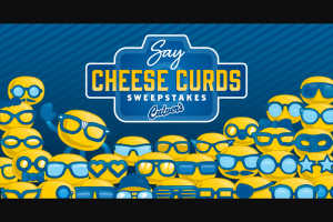 Culver's – Say Cheese Curds – Win one of each of the following items Curd Nerd T-shirt Small Curdis plush Curd Nerd Mug Curd Nerd Puzzle Curd Nerd Blanket Set of Curd Nerd Stickers and a Curd Nerd Beanie