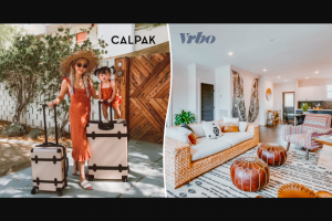 Homeaway Vrbo – Calpak Easy Road Trip Escapes – Win a travel allowance of $3000.00 USD to be used for airfare and vacation rental accommodations in the United States and one $1000.00 USD CALPAK luggage gift card
