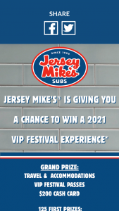 Jersey Mikes – Vip Festival Flyaway – Win the US to the major airport nearest the concert one double occupancy standard hotel room for four nights/five days and a $200.00 pre-paid cash card to use toward ground transportation