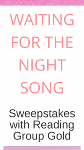 Macmillan – Waiting For The Night Song – Win a(n) One (1) ARC of WAITING FOR THE NIGHT SONG (RV $26.99).