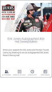 Reser's Foods – Erik Jones Autographed #20 Hat Sweepstakes