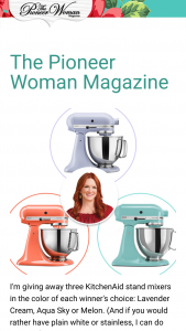 The Pioneer Woman – Mixer – Win one (1) KitchenAid Stand Mixer (ARV $300).