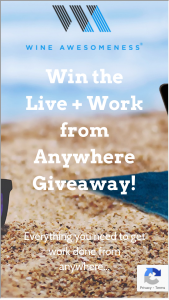Wine Awesomeness – Live  Work From Anywhere Giveaway Sweepstakes