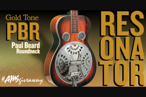 American Musical Supply – Gold Tone Pbr Resonator Giveaway Sweepstakes