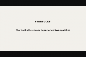 Starbucks – Customer Experience Sweepstakes