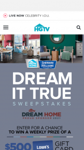 "HGTV – Dream It True – Win win (the ""Weekly Prize"") a $500 Lowe's gift card"