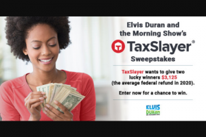 Premiere Networks – Elvis Duran And The Morning Show's Taxslayer – Win the following One check in the amount of $3125.00 made payable to the Winner ARV $3125.00.
