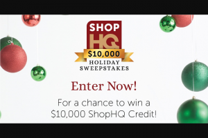 Shophq – $10000 Holiday – Win one $10000 ShopHQ Credit