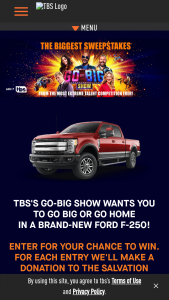 Turner Entertainment Networks – Go Big Or Go Home – Win Super Duty® F-250 Truck (MSRP $60000).