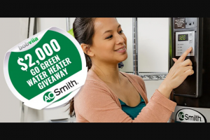 "Bob Vila – $2000 ""go Green"" Water Heater Giveaway – Win one prize package from AO Smith"