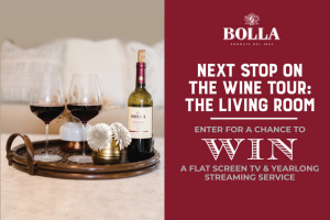 Frederick Wildman & Sons – Bolla Winter – Win one (1) 50-inch flat screen high-definition television and a yearlong subscription to a streaming service of choice (from a list provided by the Sponsor).