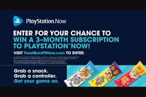 General Mills – Treat Bars Playstation Now – Win National Prize Pool per Monthly Entry Period) One (1) PlayStation™Now 3 Month Subscription