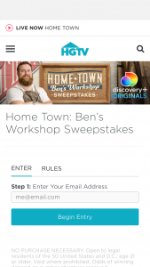 """HGTV – Home Town Ben's Workshop – Win the following (the """"Grand Prize"""") (i) custom furniture valued at $2500 and a $2500 gift card to Scotmans Co/Laurel Mercantile"""